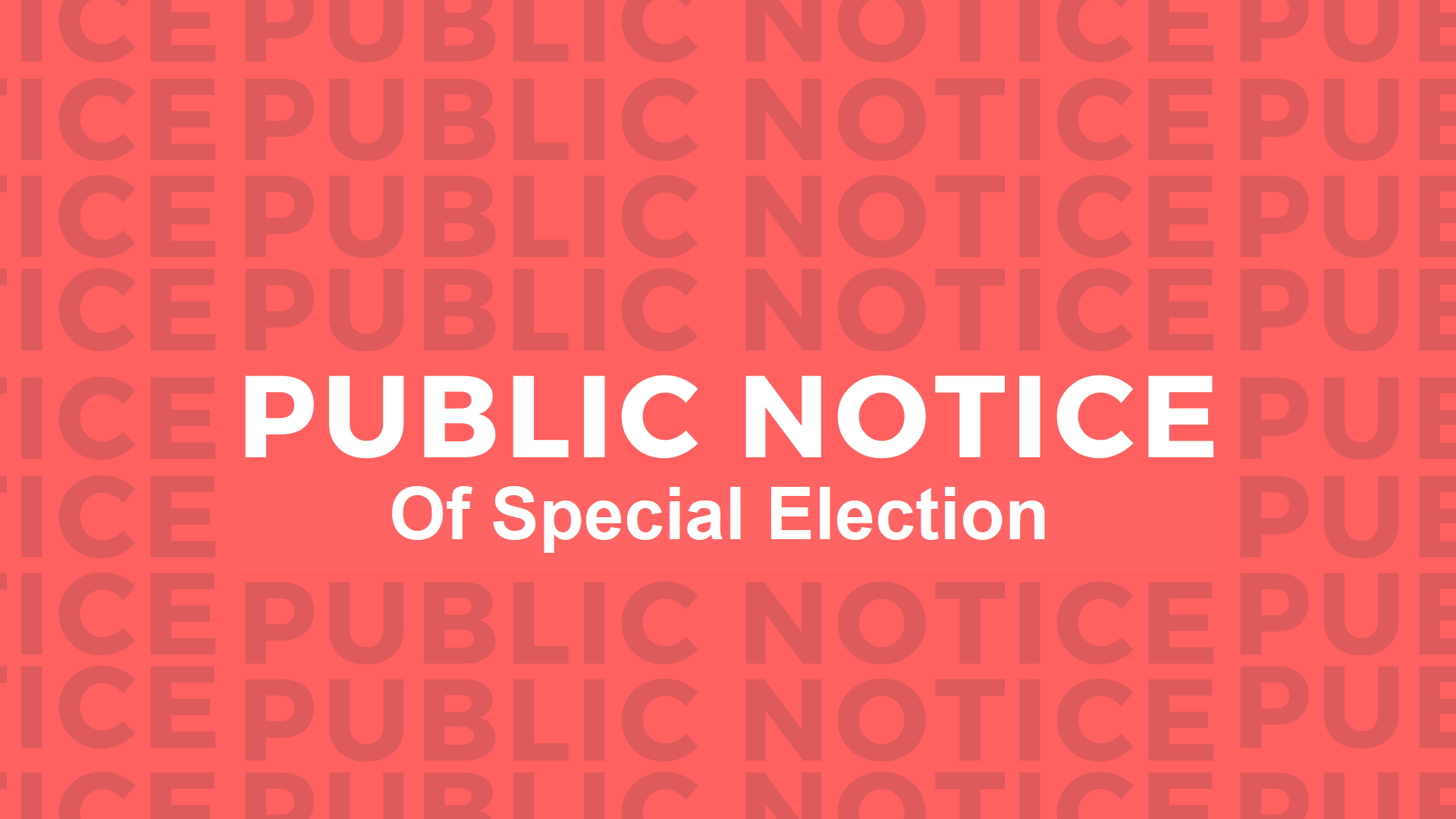 PUBLIC NOTICE OF SPECIAL ELECTION